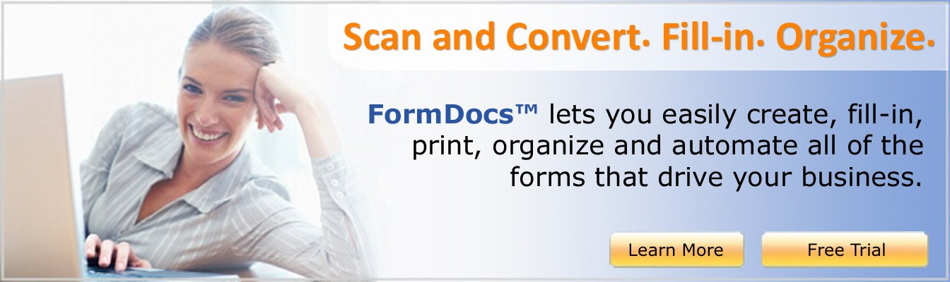 Scan. Convert. Fill-in. FormDocs Electronic Forms Software